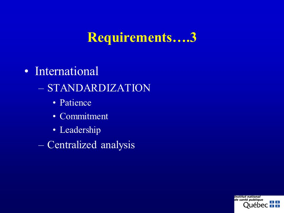 Requirements….3 International STANDARDIZATION Centralized analysis