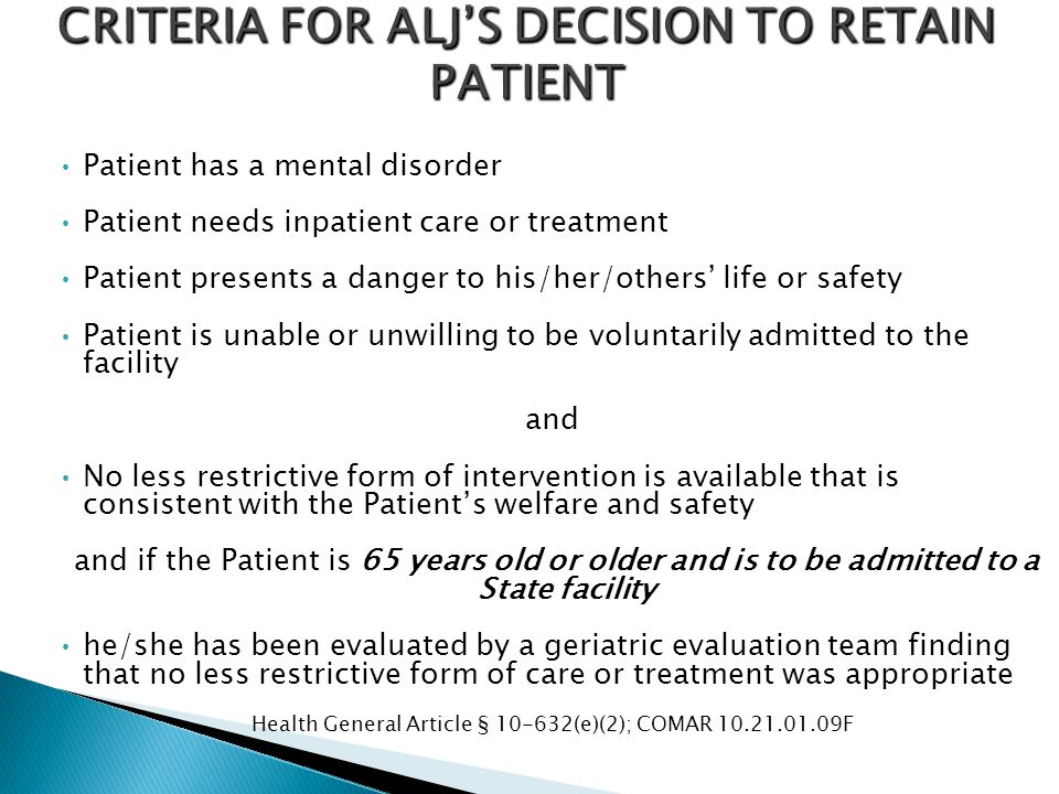 CRITERIA FOR ALJ'S DECISION TO RETAIN PATIENT