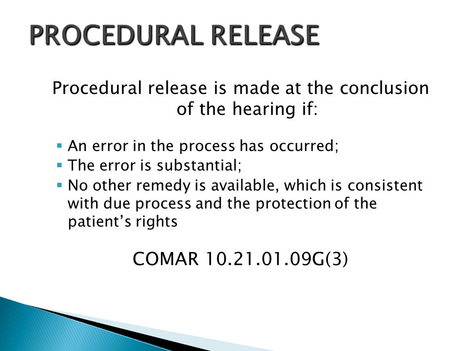 Procedural release is made at the conclusion of the hearing if: