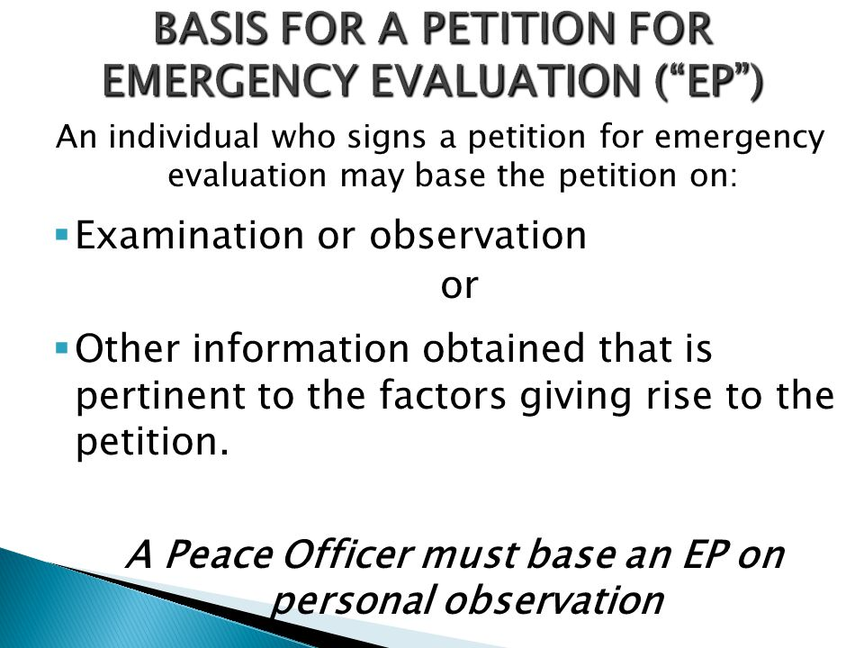 BASIS FOR A PETITION FOR EMERGENCY EVALUATION ( EP )