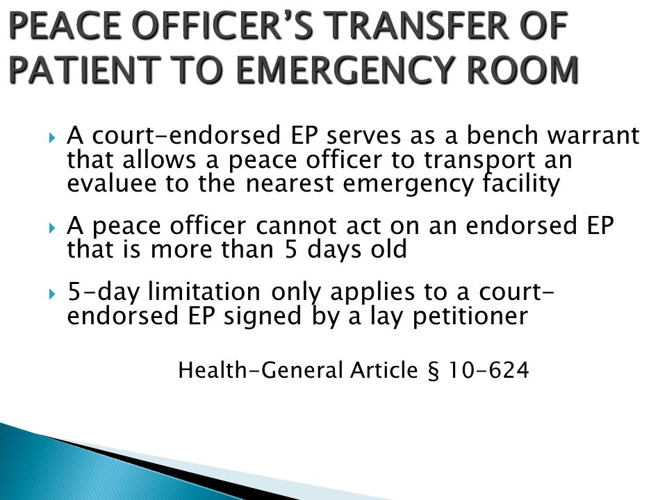 PEACE OFFICER'S TRANSFER OF PATIENT TO EMERGENCY ROOM