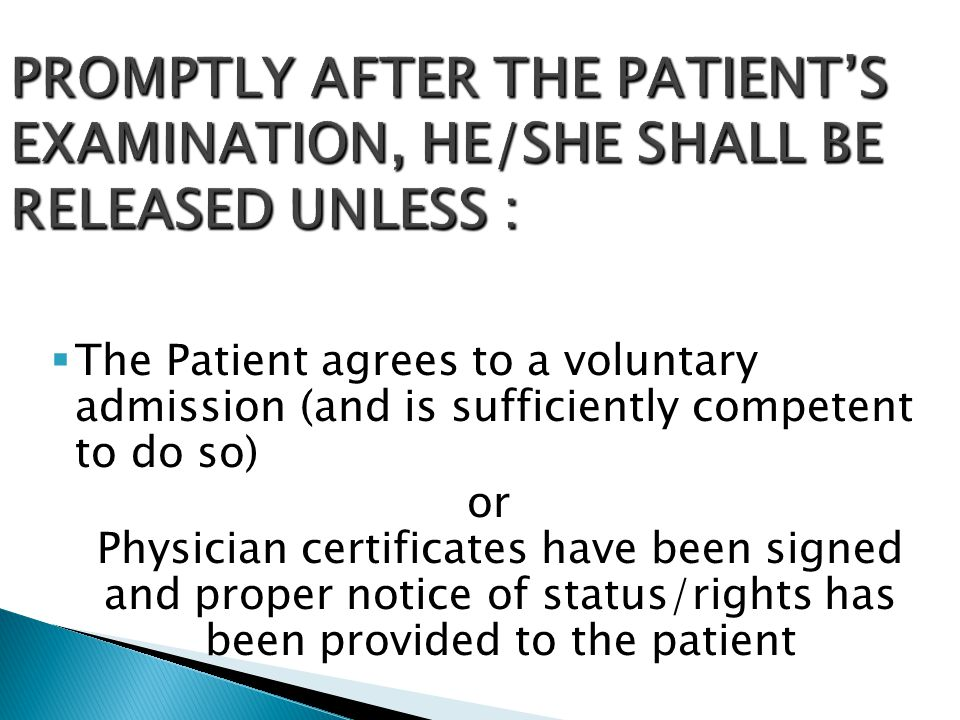 PROMPTLY AFTER THE PATIENT'S EXAMINATION, HE/SHE SHALL BE RELEASED UNLESS :