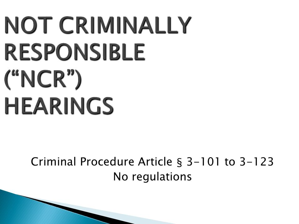 NOT CRIMINALLY RESPONSIBLE ( NCR ) HEARINGS