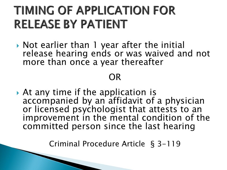TIMING OF APPLICATION FOR RELEASE BY PATIENT