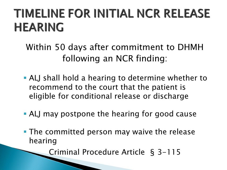TIMELINE FOR INITIAL NCR RELEASE HEARING