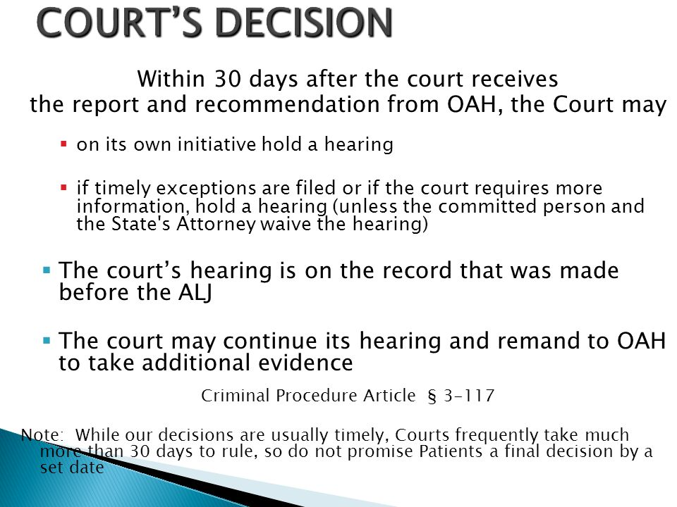 COURT'S DECISION Within 30 days after the court receives