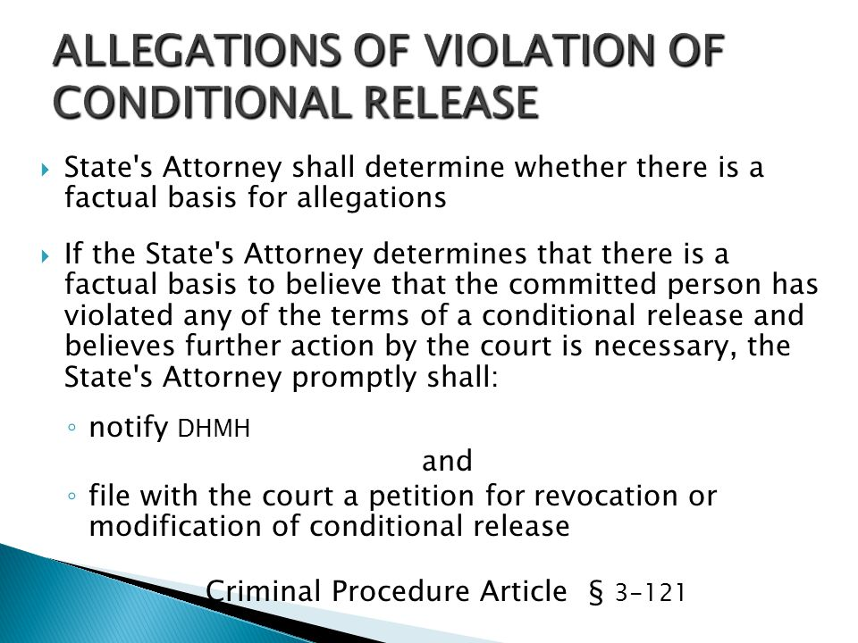 ALLEGATIONS OF VIOLATION OF CONDITIONAL RELEASE