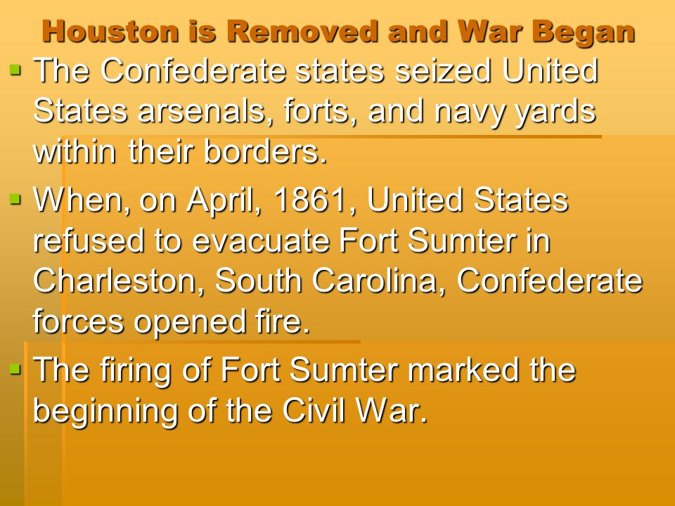 Houston is Removed and War Began