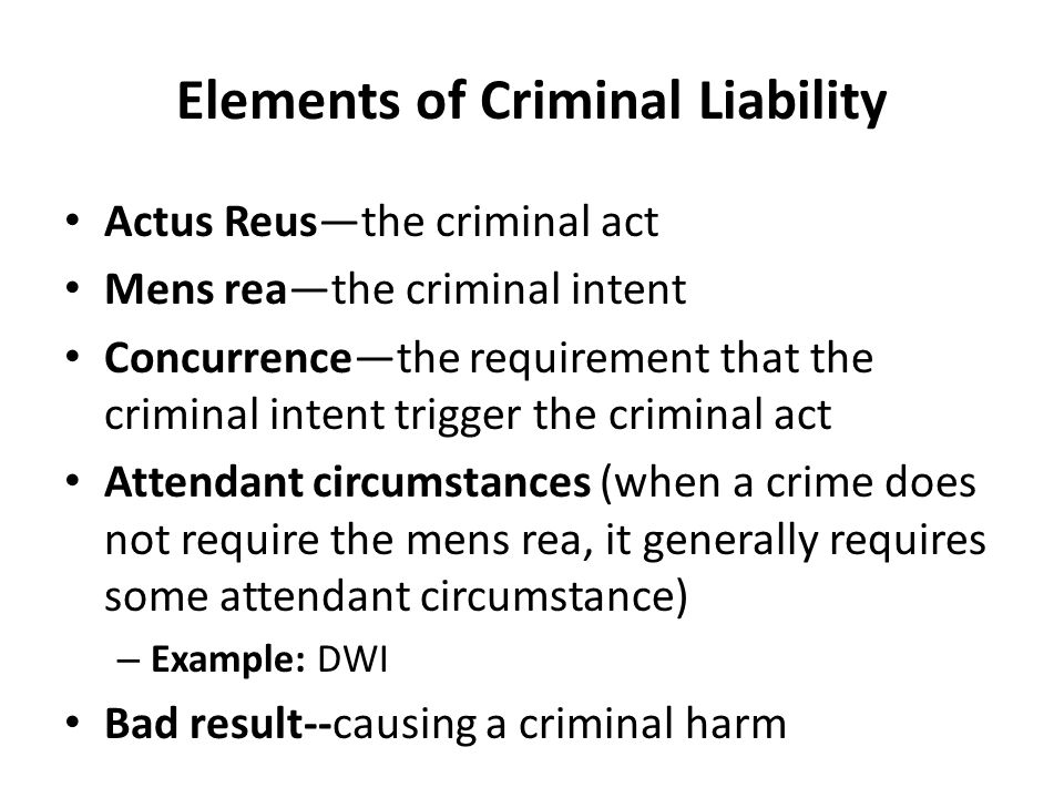the elements of criminal liability Actus reus, or criminal action, is the essential physical element of criminal liability, with mens rea being the essential mental element.