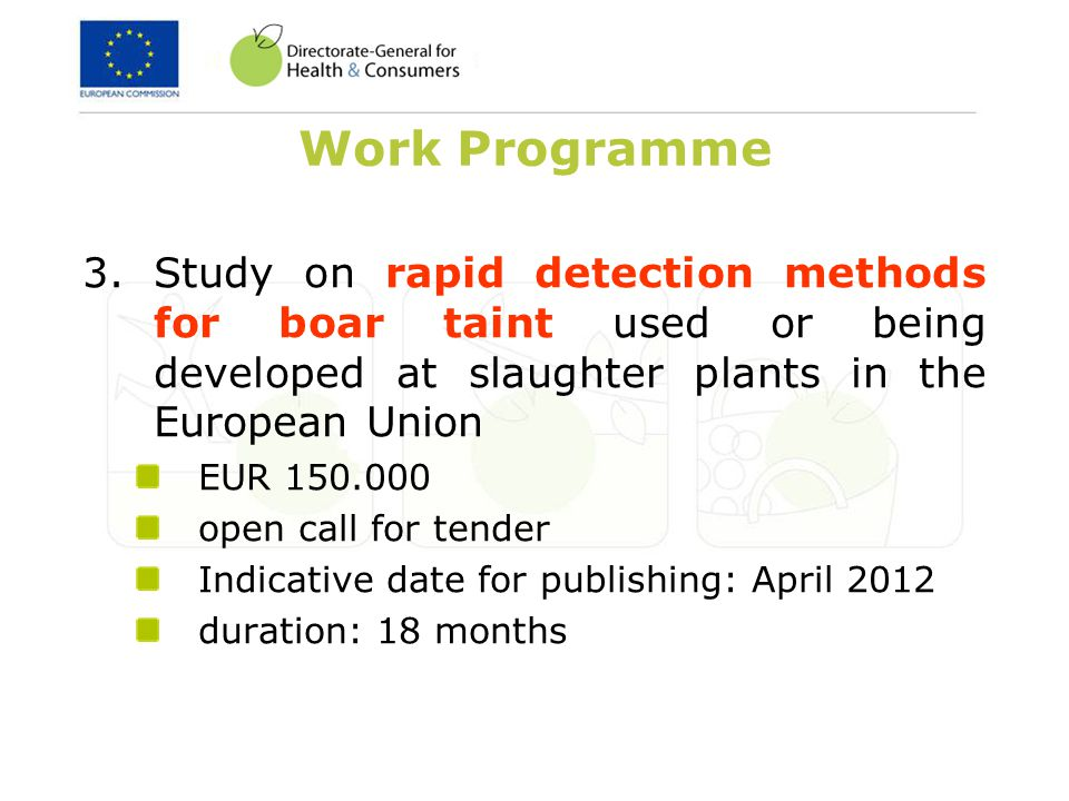 Work Programme Study on rapid detection methods for boar taint used or being developed at slaughter plants in the European Union.