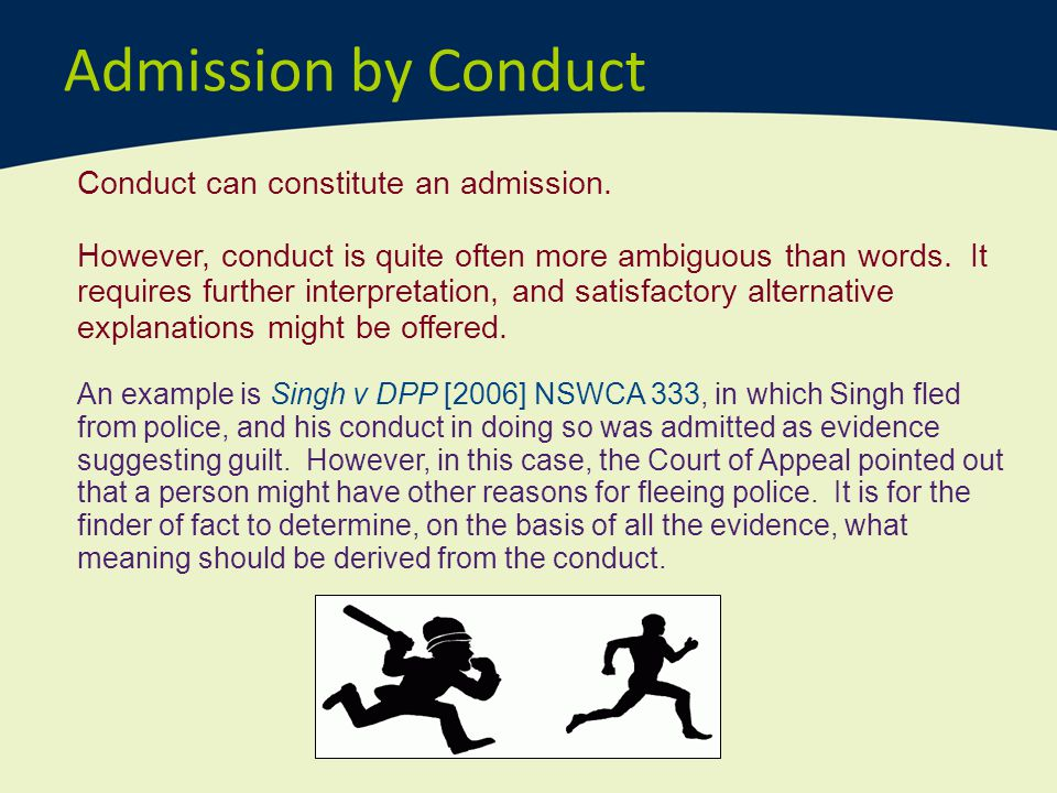Admission by Conduct Conduct can constitute an admission.