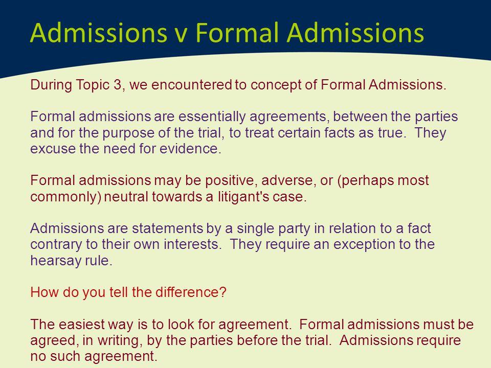 Admissions v Formal Admissions
