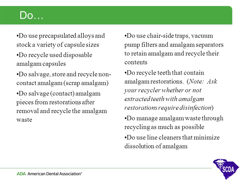 Do… Do use precapsulated alloys and stock a variety of capsule sizes