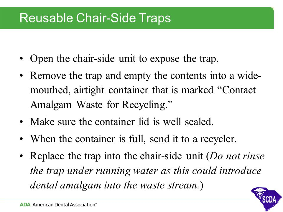 Reusable Chair-Side Traps