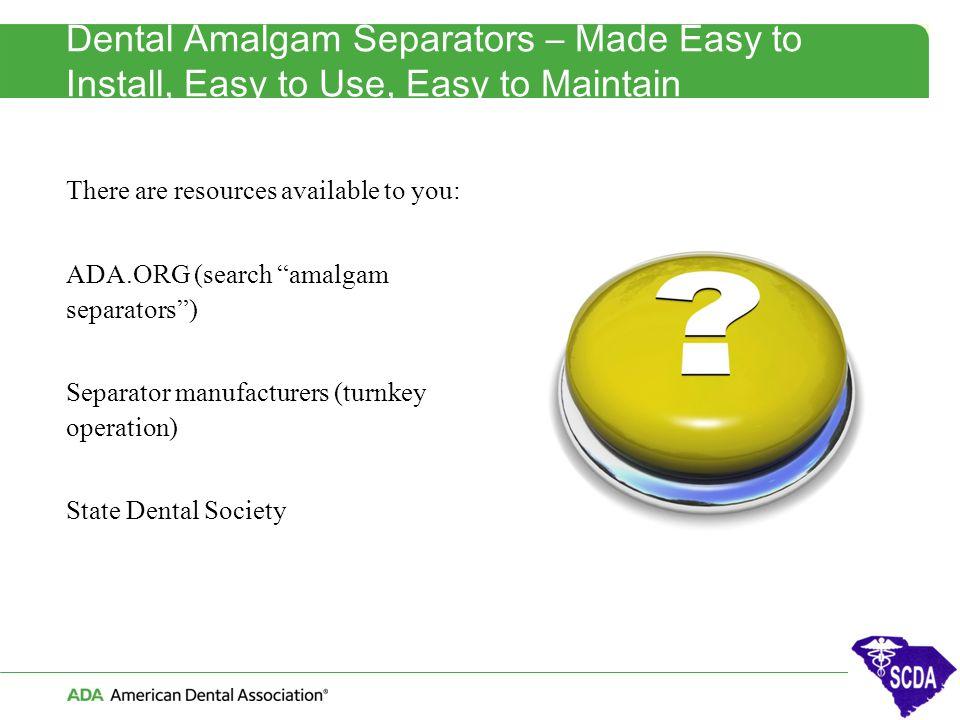 Dental Amalgam Separators – Made Easy to Install, Easy to Use, Easy to Maintain