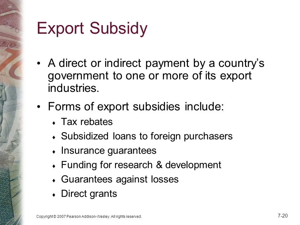 Export Subsidy A direct or indirect payment by a country's government to one or more of its export industries.