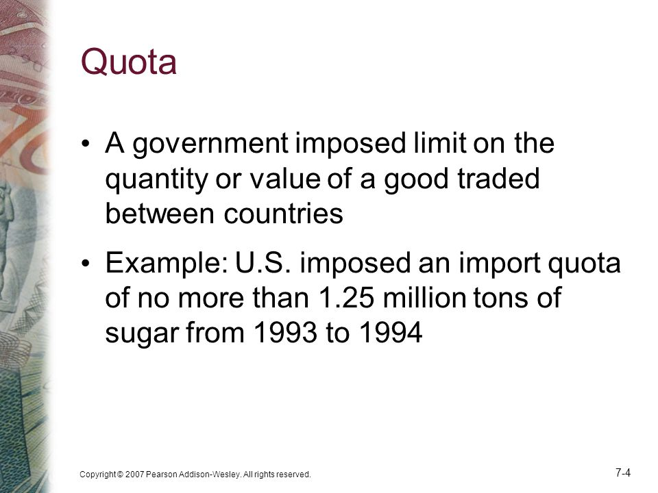 Quota A government imposed limit on the quantity or value of a good traded between countries.