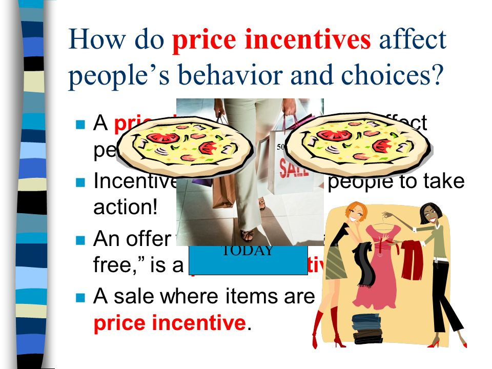 How do price incentives affect people's behavior and choices