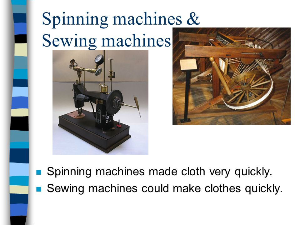 Spinning machines & Sewing machines