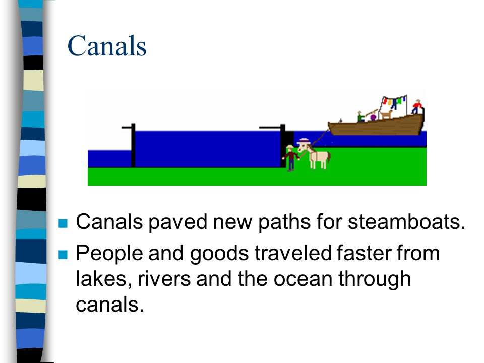 Canals Canals paved new paths for steamboats.