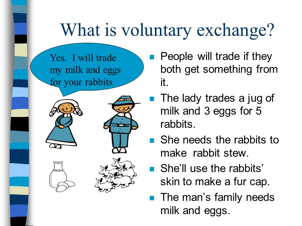 What is voluntary exchange