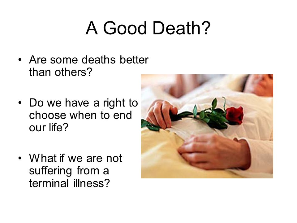 A Good Death Are some deaths better than others