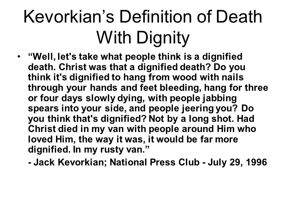 Kevorkian's Definition of Death With Dignity