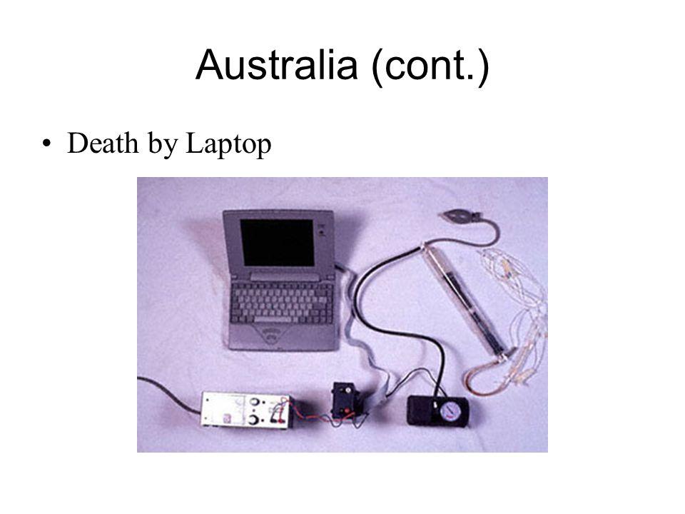 Australia (cont.) Death by Laptop