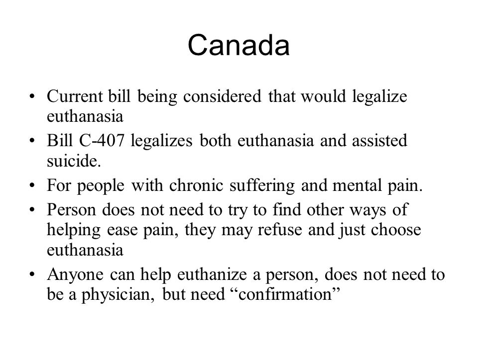 Canada Current bill being considered that would legalize euthanasia