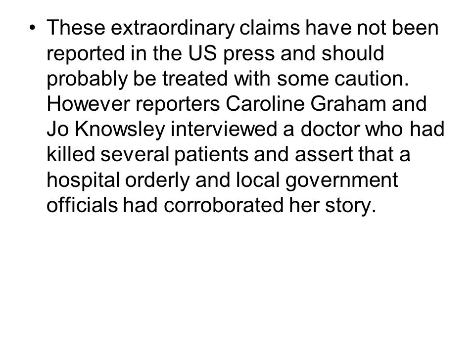 These extraordinary claims have not been reported in the US press and should probably be treated with some caution.