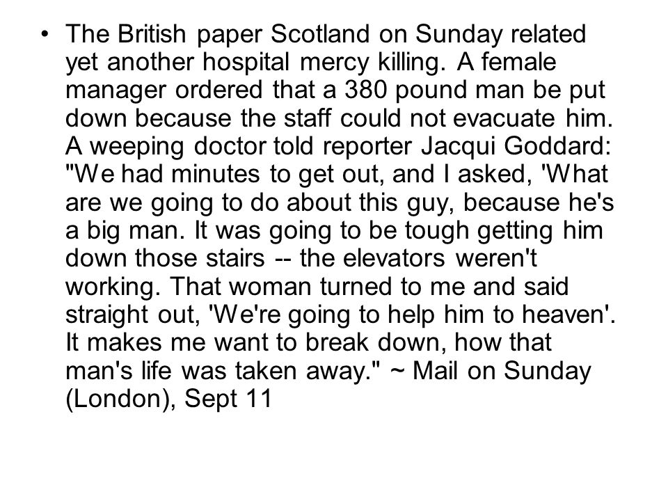 The British paper Scotland on Sunday related yet another hospital mercy killing.