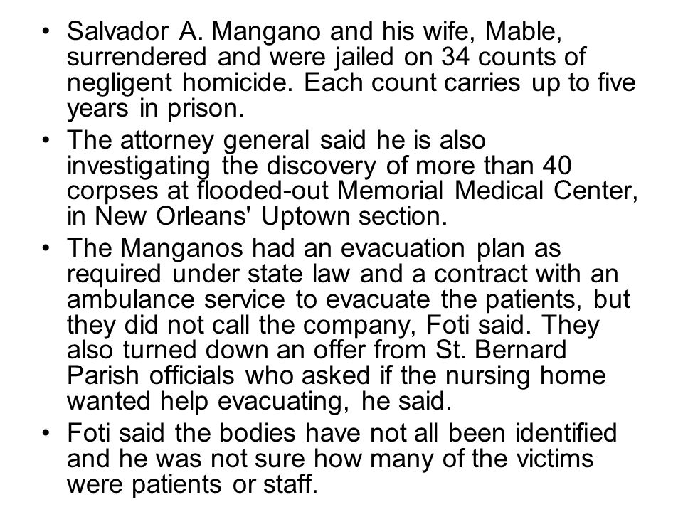 Salvador A. Mangano and his wife, Mable, surrendered and were jailed on 34 counts of negligent homicide. Each count carries up to five years in prison.