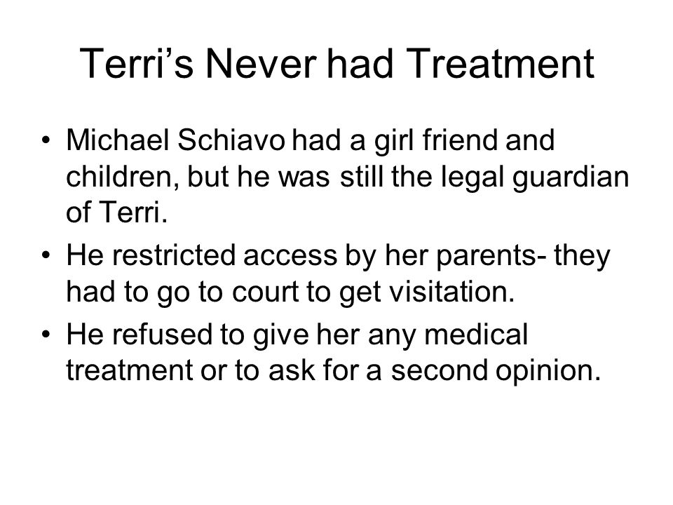 Terri's Never had Treatment
