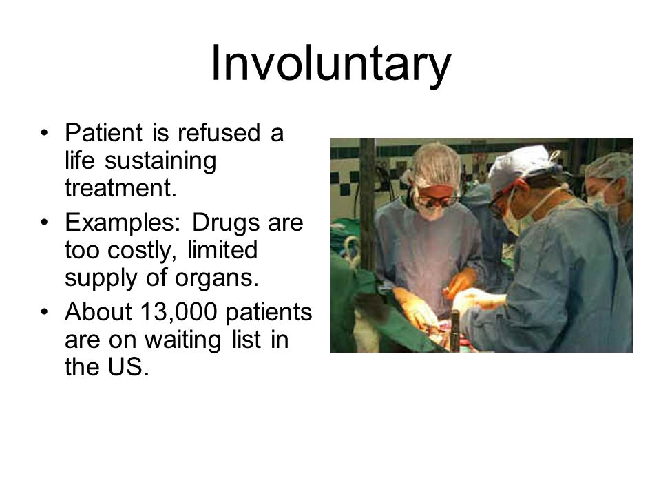 Involuntary Patient is refused a life sustaining treatment.
