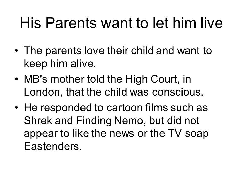 His Parents want to let him live