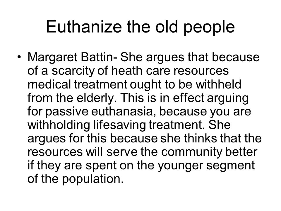 Euthanize the old people