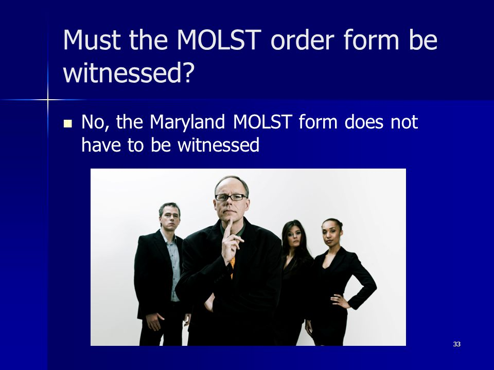 Must the MOLST order form be witnessed