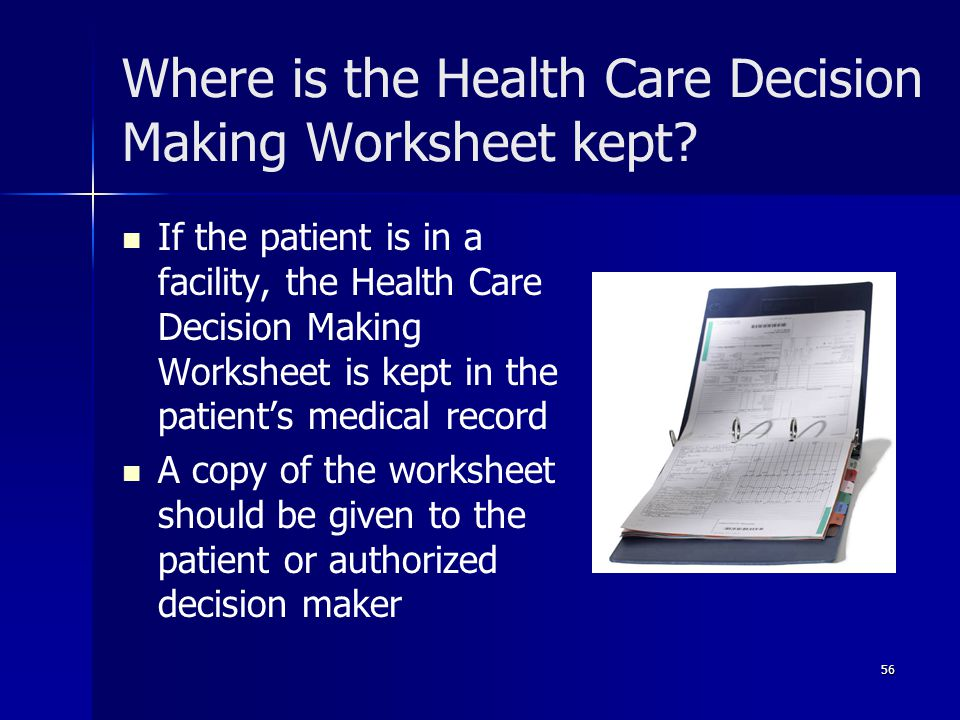 Where is the Health Care Decision Making Worksheet kept