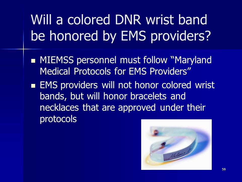 Will a colored DNR wrist band be honored by EMS providers