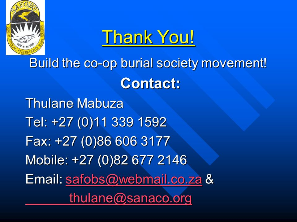 Thank You! Contact: Build the co-op burial society movement!
