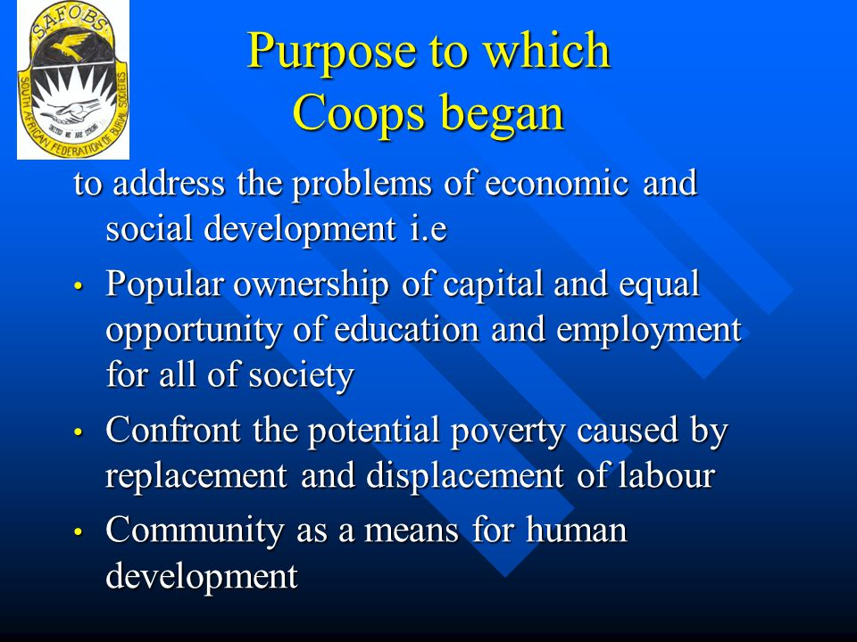 Purpose to which Coops began