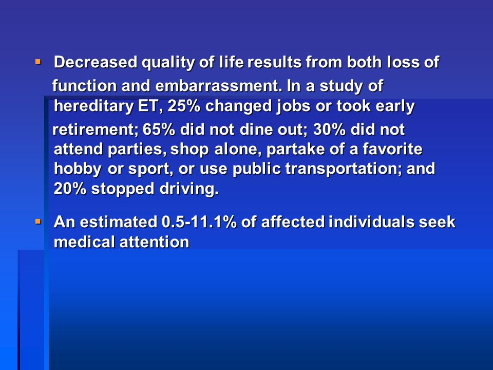 Decreased quality of life results from both loss of