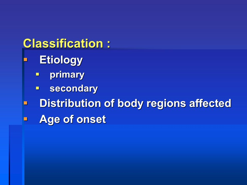 Classification : Etiology Distribution of body regions affected