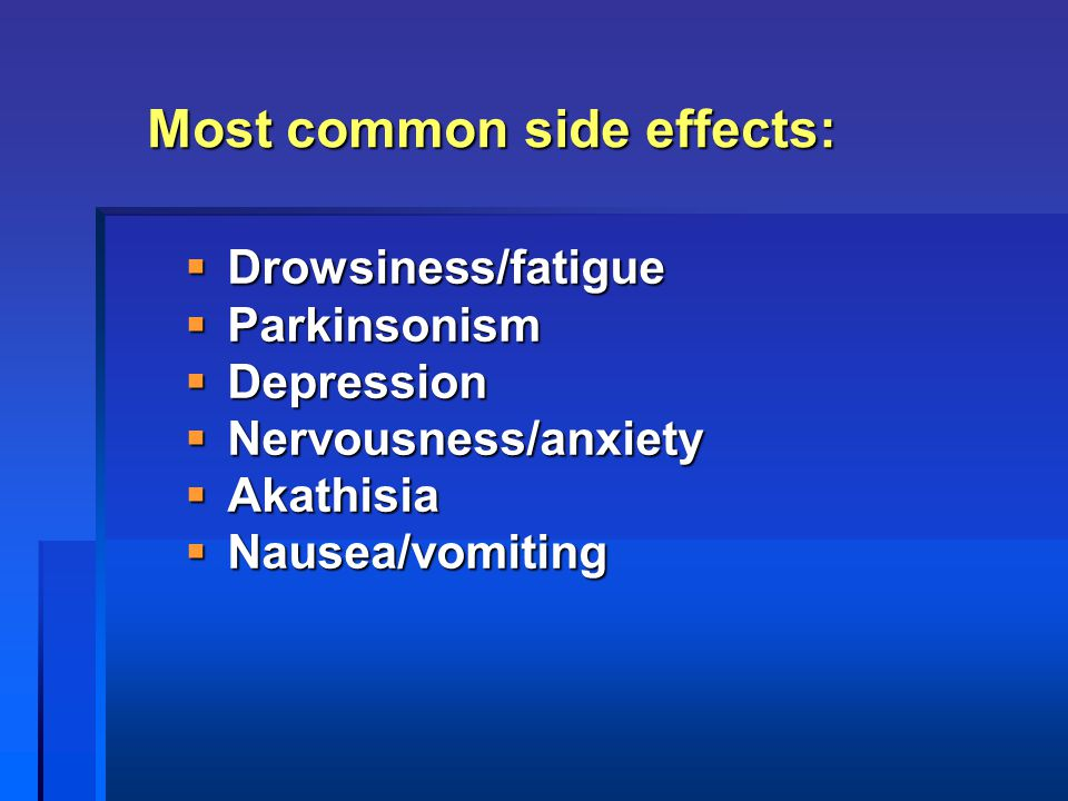 Most common side effects:
