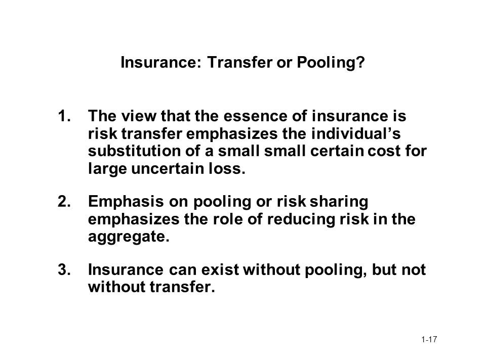 Insurance: Transfer or Pooling