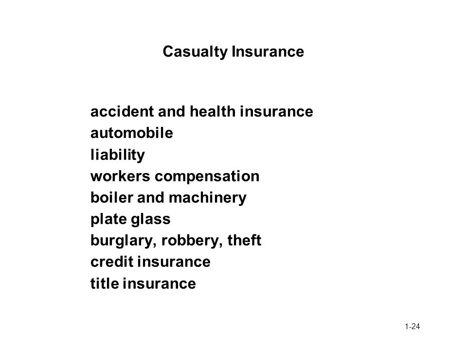 Casualty Insurance accident and health insurance. automobile. liability. workers compensation. boiler and machinery.