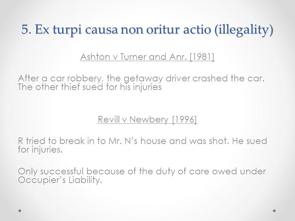 5. Ex turpi causa non oritur actio (illegality)