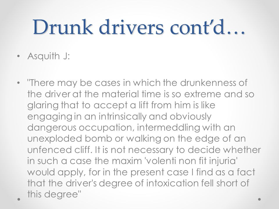 Drunk drivers cont'd… Asquith J: