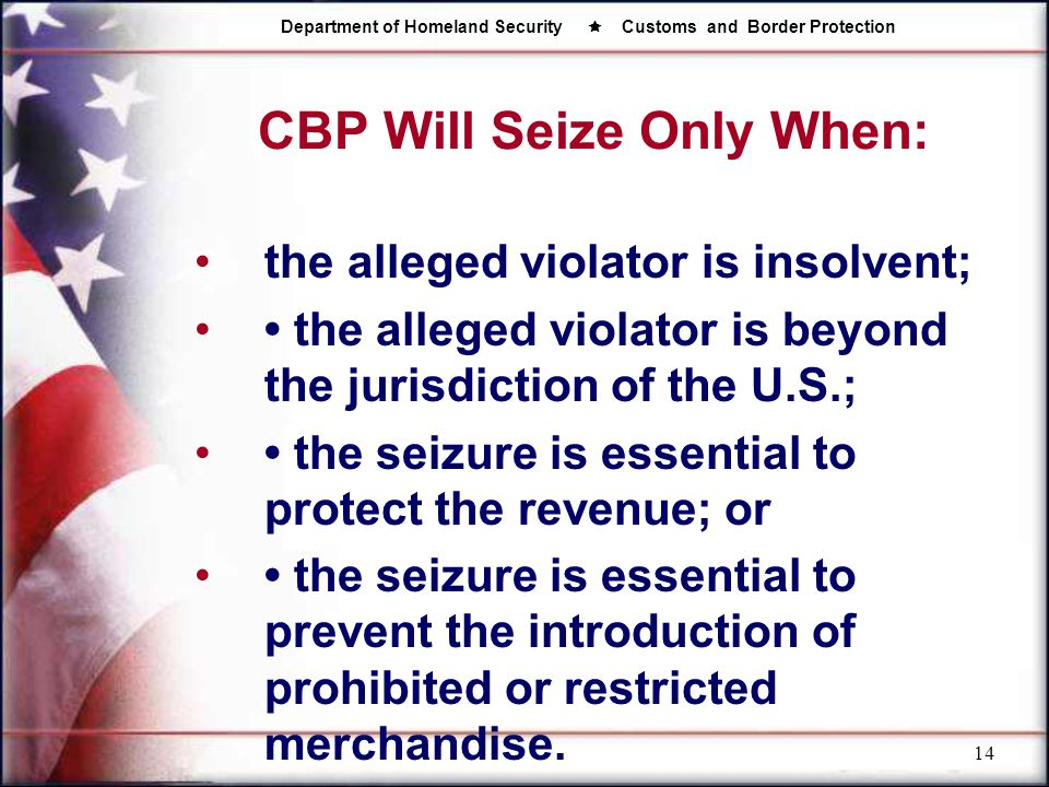 CBP Will Seize Only When: