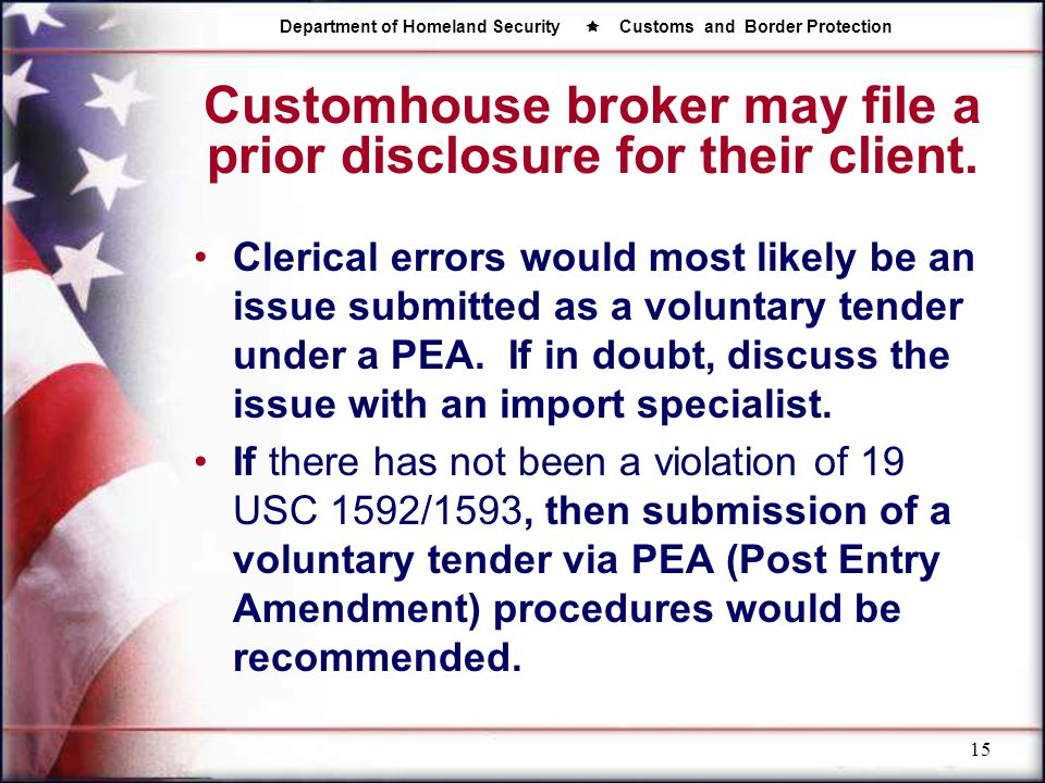 Customhouse broker may file a prior disclosure for their client.